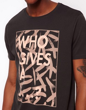 Image 3 ofASOS T-Shirt With &quot;Who Gives...&quot; Print
