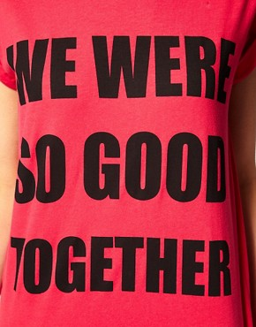 Image 3 ofASOS &quot;We Were&quot; T-Shirt