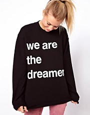 Sudadera con estampado We Are the Dreamers de ASOS