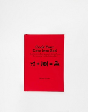 Cook Your Date Into Bed Book