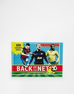 Back of the Net: 100 Golden Goals Book