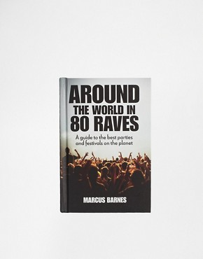 Around The World In 80 Raves Book