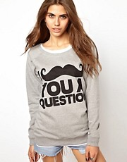 Goodie Two Sleeves Mustache You A Question Sweat Top