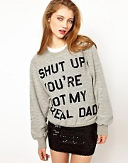 Ashish Exclusive to ASOS Shut Up You&#39;re Not My Real Dad Sweatshirt
