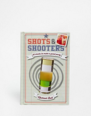 Shots & Shooters Recipe Book
