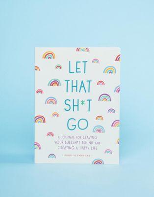 Let that Shit Go – Wohfühl-Buch (in englischer Sprache