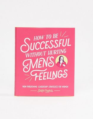 Libro How To Be Successful Without Hurting Men's Feelings